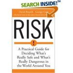 A Practical Guide for Deciding What\'s Really Safe and What\'s Really Dangerous in the World Around You (Paperback)